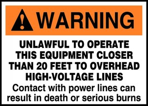 ANSI Warning Safety Label: Unlawful To Operate This Equipment Closer Than 20 Feet To Overhead High Voltage Lines