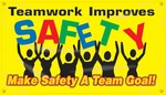 TEAMWORK IMPROVES SAFETY MAKE SAFETY A TEAM GOAL! Motivational Banner