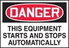 OSHA Danger Equipment Safety Label: The Equipment Starts And Stops Automatically